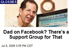 Dad on Facebook? There's a Support Group for That