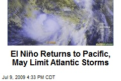 El Niño Returns to Pacific, May Limit Atlantic Storms