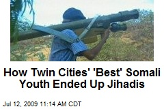 How Twin Cities&#39; &#39;Best&#39; Somali Youth Ended Up Jihadis