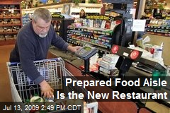 Prepared Food Aisle Is the New Restaurant