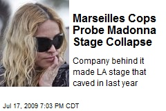 Marseilles Cops Probe Madonna Stage Collapse
