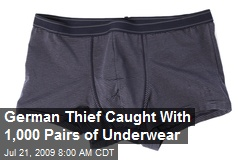 German Thief Caught With 1,000 Pairs of Underwear