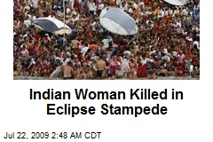 Indian Woman Killed in Eclipse Stampede