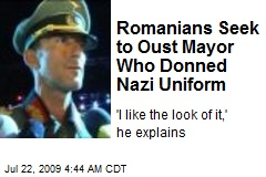 Romanians Seek to Oust Mayor Who Donned Nazi Uniform