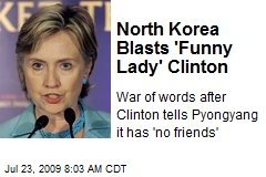 North Korea Blasts &#39;Funny Lady&#39; Clinton
