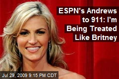 ESPN's Andrews to 911: I'm Being Treated Like Britney