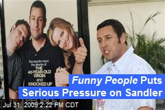 Funny People Puts Serious Pressure on Sandler