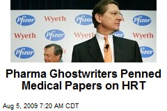Pharma Ghostwriters Penned Medical Papers on HRT