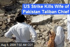 US Strike Kills Wife of Pakistan Taliban Chief