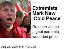 Extremists Mark New 'Cold Peace'