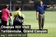 Obamas Will Visit Yellowstone, Grand Canyon