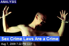 Sex Crime Laws Are a Crime