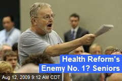 Health Reform&#39;s Enemy No. 1? Seniors