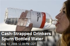 Cash-Strapped Drinkers Spurn Bottled Water