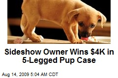 Sideshow Owner Wins $4K in 5-Legged Pup Case