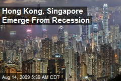 Hong Kong, Singapore Emerge From Recession
