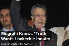 Megrahi Knows 'Truth,' Wants Lockerbie Inquiry