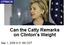 Can the Catty Remarks on Clinton's Weight