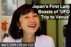 Japan&#39;s First Lady Boasts of &#39;UFO Trip to Venus&#39;