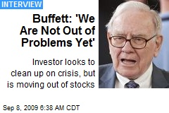 Buffett: &#39;We Are Not Out of Problems Yet&#39;