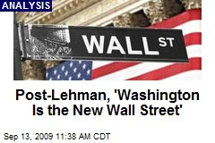 Post-Lehman, 'Washington Is the New Wall Street'