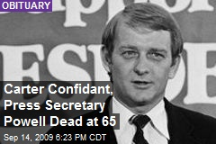 Carter Confidant, Press Secretary Powell Dead at 65