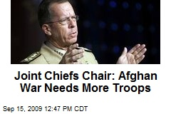 Joint Chiefs Chair: Afghan War Needs More Troops