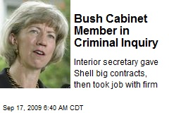 Bush Cabinet Member in Criminal Inquiry
