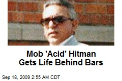 Mob 'Acid' Hitman Gets Life Behind Bars