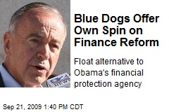 Blue Dogs Offer Own Spin on Finance Reform