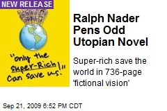 Ralph Nader Pens Odd Utopian Novel