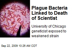 Plague Bacteria Linked to Death of Scientist