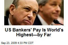 US Bankers' Pay Is World's Highest—by Far