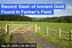 Record Stash of Ancient Gold Found In Farmer's Field