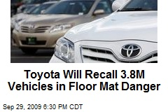 Toyota Will Recall 3.8M Vehicles in Floor Mat Danger