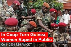 In Coup-Torn Guinea, Women Raped in Public