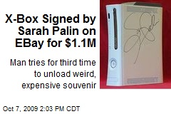X-Box Signed by Sarah Palin on EBay for $1.1M