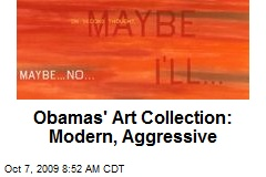 Obamas' Art Collection: Modern, Aggressive