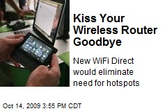 Kiss Your Wireless Router Goodbye