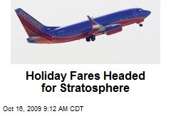 Holiday Fares Headed for Stratosphere