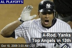A-Rod, Yanks Top Angels in 13th