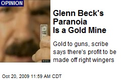Glenn Beck&#39;s Paranoia Is a Gold Mine