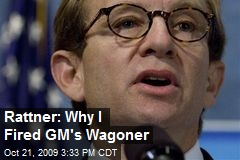 Rattner: Why I Fired GM's Wagoner