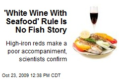 'White Wine With Seafood' Rule Is No Fish Story