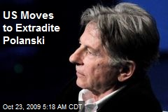US Moves to Extradite Polanski