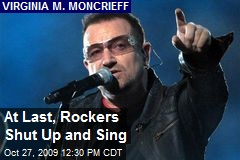At Last, Rockers Shut Up and Sing
