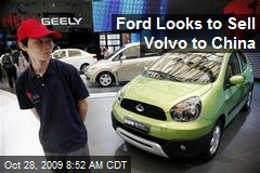 Ford Looks to Sell Volvo to China