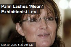 Palin Lashes 'Mean' Exhibitionist Levi