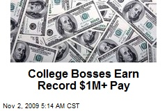 College Bosses Earn Record $1M+ Pay