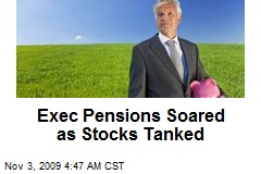 Exec Pensions Soared as Stocks Tanked